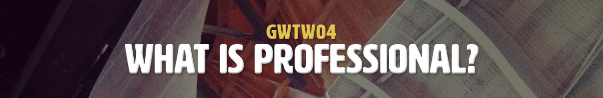 What Is Professional? (GWTW04)