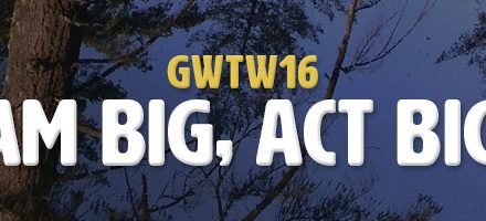 Dream Big, Act Bigger (GWTW16)