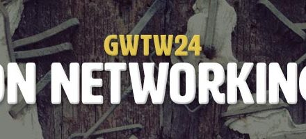 On Networking (GWTW24)