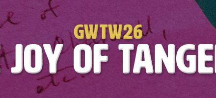 The Joys of Tangents (GWTW26)