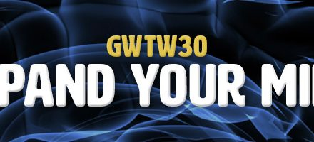 Expand Your Mind (GWTW30)