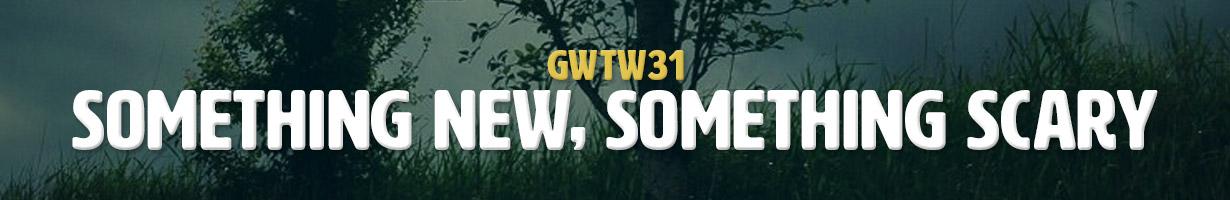 Something New, Something Scary (GWTW31)
