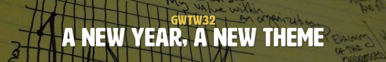 A New Year, A New Theme (GWTW32)