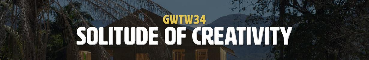 Solitude of Creativity (GWTW34)