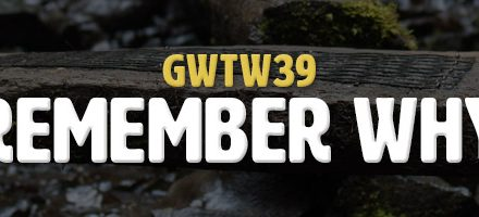 Remember Why (GWTW39)