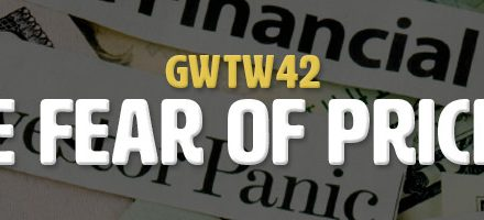 The Fear of Pricing (GWTW42)