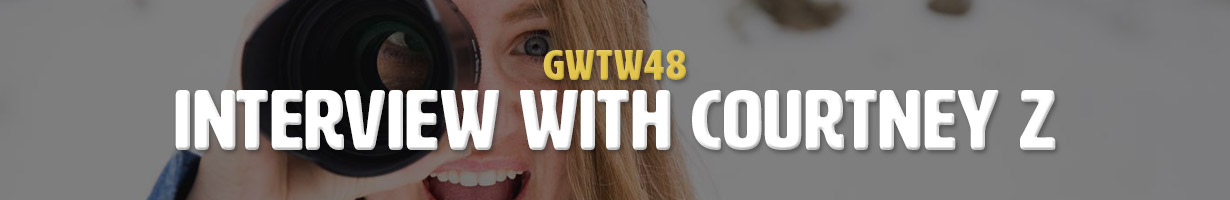 Interview with Courtney Z (GWTW48)