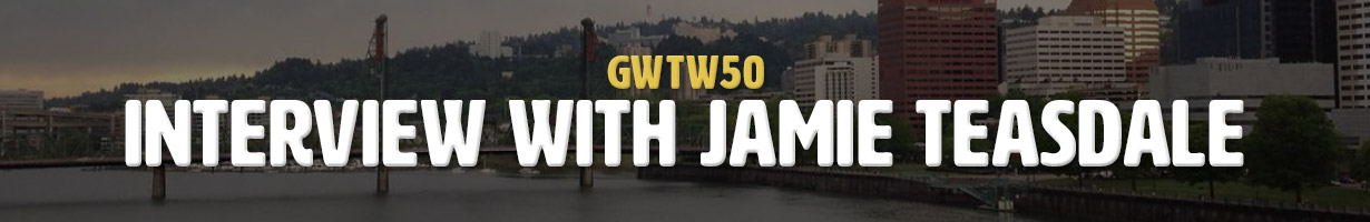 Interview with Jamie Teasdale (GWTW50)