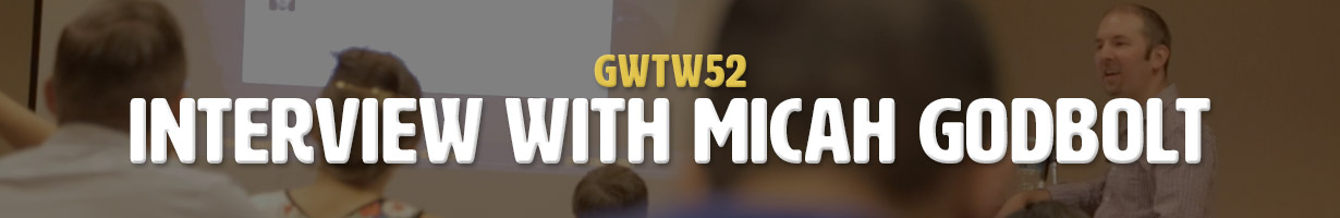 Interview with Micah Godbolt (GWTW52)