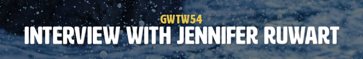 Interview with Jennifer Ruwart (GWTW54)