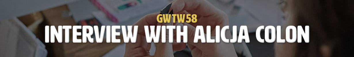 Interview with Alicja Colon (GWTW58)