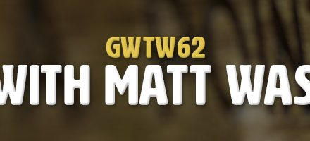 Interview with Matt Wastradowski (GWTW62)