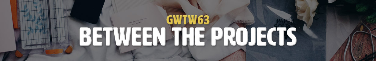 Between the Projects (GWTW63)