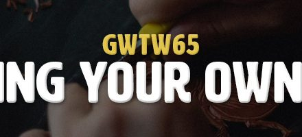 Creating Your Own Stuff (GWTW65)