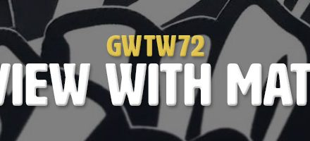 Interview with Matt Cole (GWTW72)
