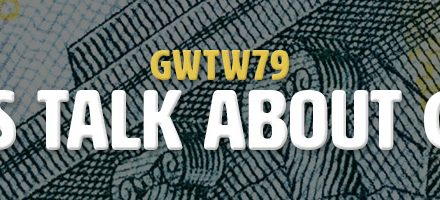 Let's Talk About Cash (GWTW79)