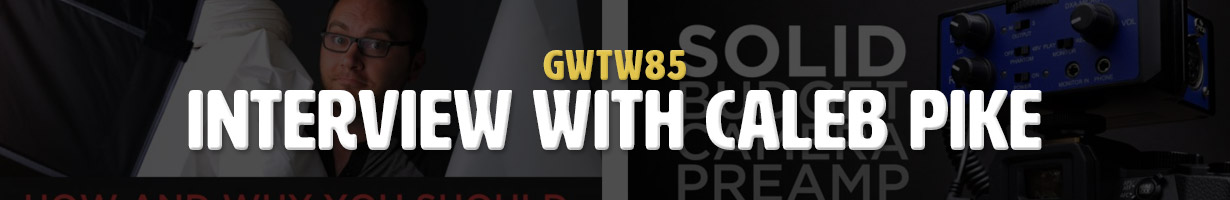 Interview with Caleb Pike (GWTW85)