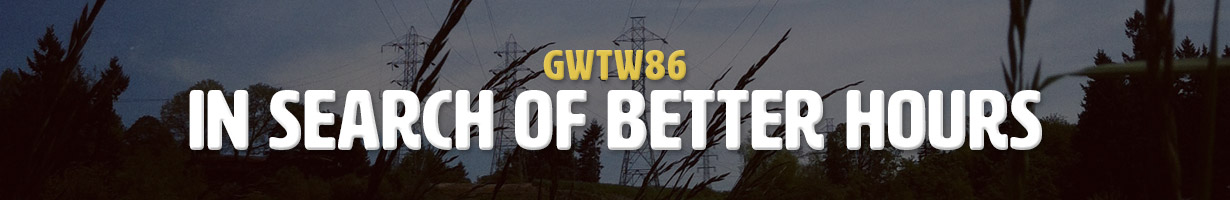 In Search of Better Hours (GWTW86)