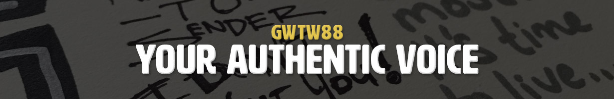 Your Authentic Voice (GWTW88)