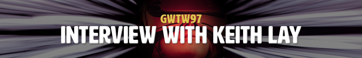 Interview with Keith Lay (GWTW97)