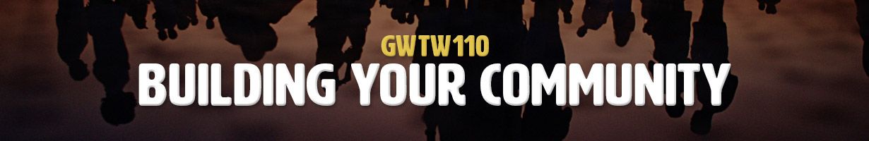 Building Your Community (GWTW110)