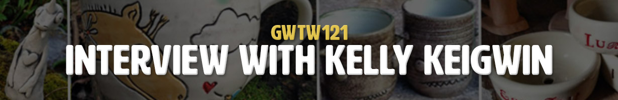 Interview with Kelly Keigwin (GWTW121)