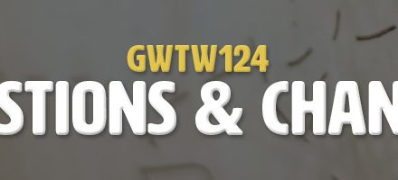 Questions & Changes (GWTW124)
