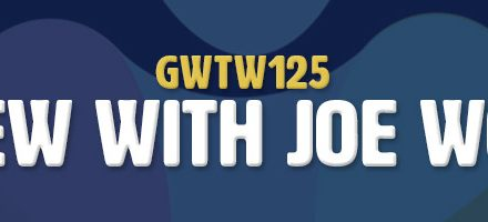 Interview with Joe Workman (GWTW125)
