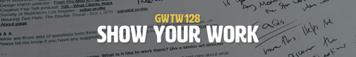 Show Your Work (GWTW128)