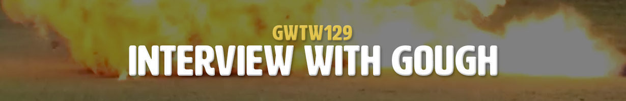 Interview with Gough (GWTW129)
