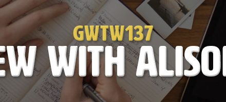 Interview with Alison Cardy (GWTW137)