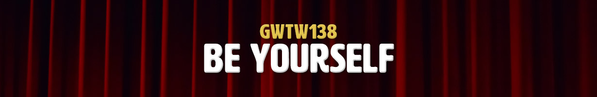 Be Yourself (GWTW138)