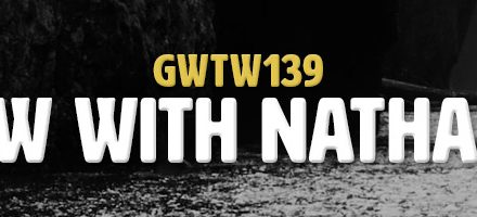 Interview with Nathan Mielke (GWTW139)