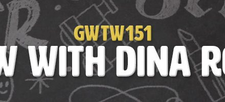 Interview with Dina Rodriguez (GWTW151)