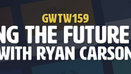 """Changing the Future of Tech"" with Ryan Carson (GWTW159)"