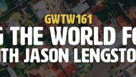 """Pushing the World Forward"" with Jason Lengstorf (GWTW161)"