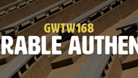 Vulnerable Authenticity (GWTW168)