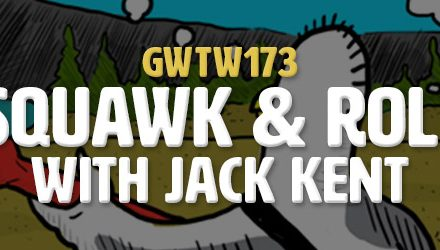 """Squawk & Roll"" with Jack Kent (GWTW173)"
