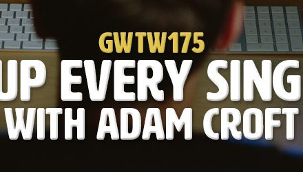 """Show Up Every Single Day"" with Adam Croft (GWTW175)"