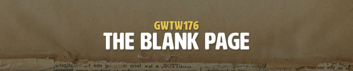 The Blank Page (GWTW176)