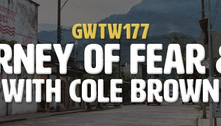 """The Journey of Fear & Truth"" with Cole Brown (GWTW177)"