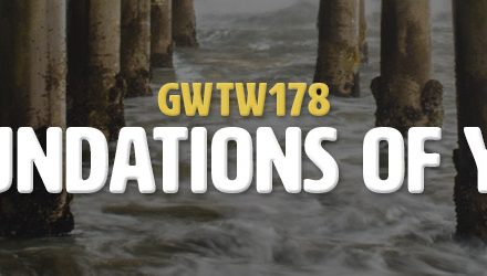 Foundations of You (GWTW178)