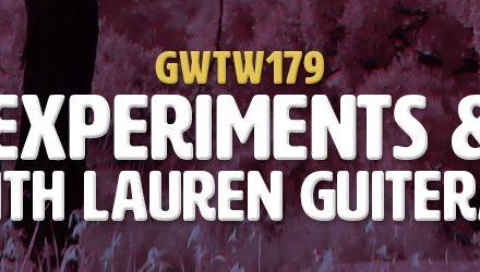 """Tests, Experiments & Taste"" with Lauren Guiteras (GWTW179)"