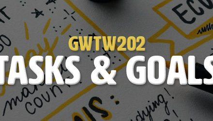 Tasks & Goals (GWTW202)