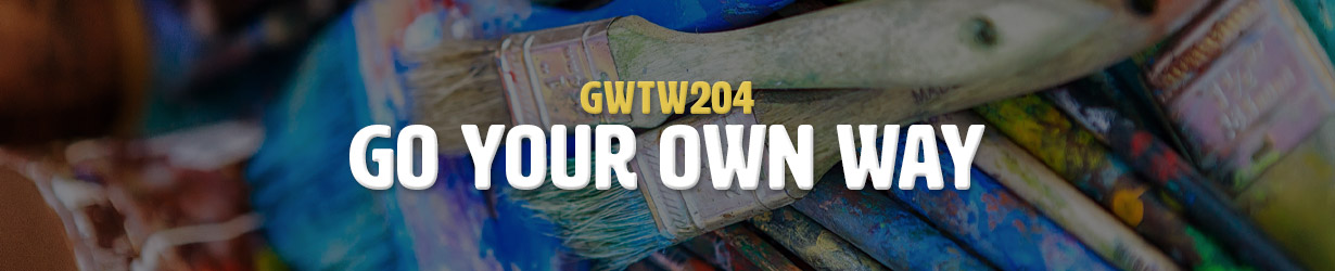 Go Your Own Way (GWTW204)