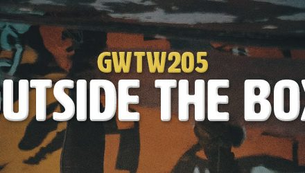Outside the Box (GWTW205)