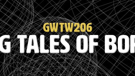 Boring Tales of Boredom (GWTW206)