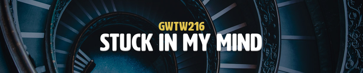 Stuck In My Mind (GWTW216)