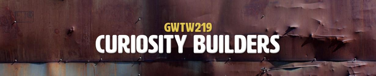 Curiosity Builders (GWTW219)