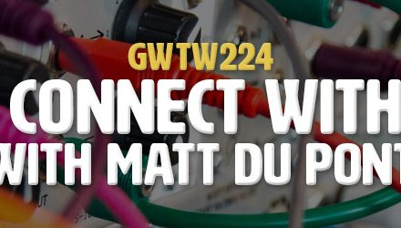 """How to Connect with People"" with Matt Du Pont (GWTW224)"
